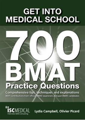 Get into Medical School - 700 BMAT Practice Questions Lydia Campbell 9781905812196