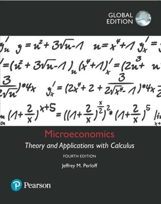 Microeconomics: Theory and Applications with Calculus, Global Edition Jeffrey M. Perloff, Jeffrey Perloff 9781292154459