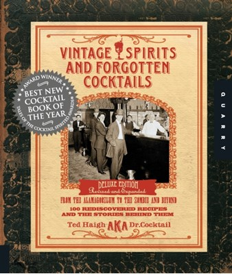Vintage Spirits and Forgotten Cocktails Ted Haigh 9781592535613