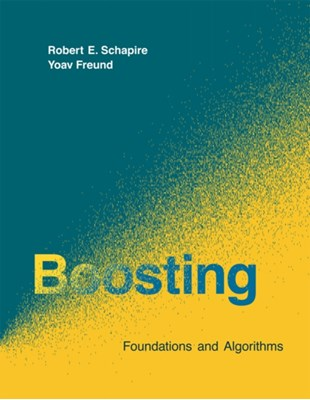 Boosting Robert E. (Principal Researcher Schapire, Yoav (Professor Freund 9780262526036