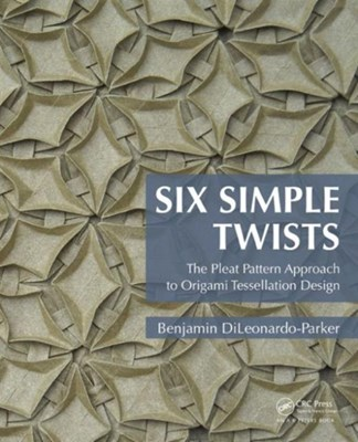 Six Simple Twists Benjamin DiLeonardo-Parker 9781482244618