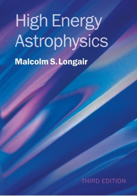 High Energy Astrophysics Malcolm S. (University of Cambridge) Longair 9780521756181