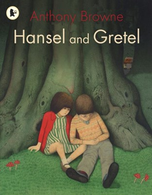Hansel and Gretel Anthony Browne 9781406318524