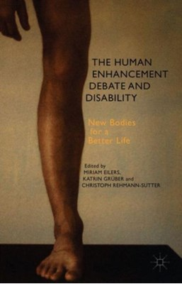 The Human Enhancement Debate and Disability  9781137405524