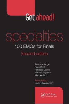 Get ahead! Specialties: 100 EMQs for Finals Rebecca Cairns, Mary Watson, Peter Cartledge, Mahesh Jayaram, Fiona Bach, Rebecca (Horton Bank Practice Cairns, Mahesh (Senior Lecturer Jayaram, Mary (General Practitioner Watson, Fiona (Leeds General Infirmary Bach, Peter (Leeds General Infirmary Cartledge 9781482253160