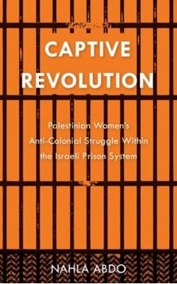 Captive Revolution Nahla Abdo 9780745334943