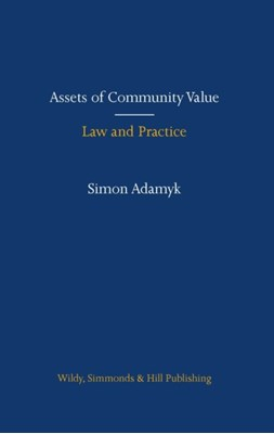 Assets of Community Value: Law and Practice Simon Adamyk 9780854902071