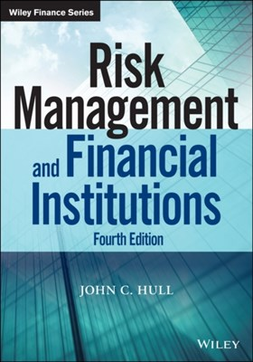 Risk Management and Financial Institutions John C. Hull 9781118955949