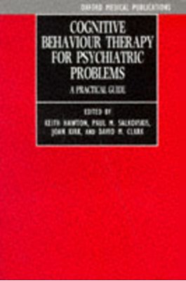 Cognitive Behaviour Therapy for Psychiatric Problems  9780192615879