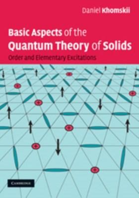 Basic Aspects of the Quantum Theory of Solids Daniel I. Khomskii 9780521835213