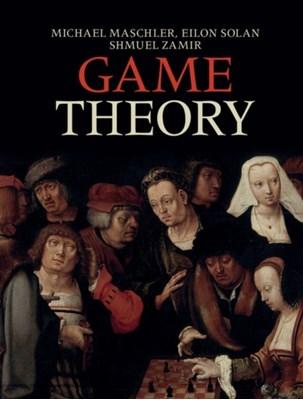 Game Theory Eilon (Tel-Aviv University) Solan, Shmuel (Hebrew University of Jerusalem) Zamir, Michael (Hebrew University of Jerusalem) Maschler 9781107005488