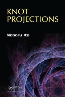 Knot Projections Noboru (Waseda Institute for Advanced Study Ito 9781498736756