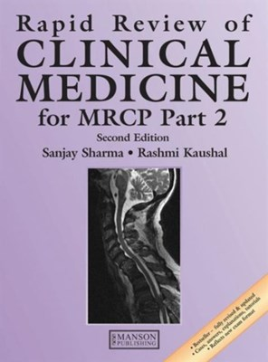 Rapid Review of Clinical Medicine for MRCP Part 2 Rashmi Kaushal, Sanjay Sharma, Rashmi (Consultant Endocrinologist Kaushal, Sanjay (University Hospital Sharma 9781840760705
