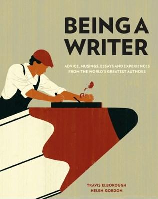 Being a Writer Travis Elborough 9780711238206