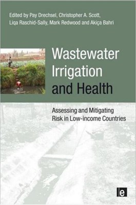 Wastewater Irrigation and Health  9781844077960