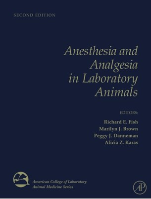 Anesthesia and Analgesia in Laboratory Animals  9780123738981