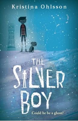 The Silver Boy Kristina Ohlsson 9780440871170