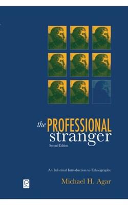 The Professional Stranger Michael H. Agar 9780120444700
