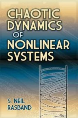 Chaotic Dynamics of Nonlinear Systems S. Neil Rasband 9780486795997