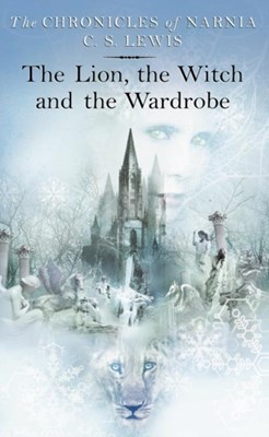 The Lion, the Witch and the Wardrobe C. S. Lewis 9780007115617