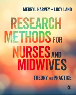 Research Methods for Nurses and Midwives Lucy Land, Merryl Harvey 9781446298503