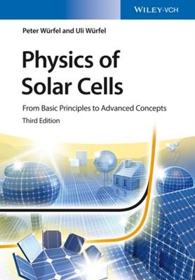 Physics of Solar Cells Dr. Peter Wurfel, Uli Wurfel 9783527413126