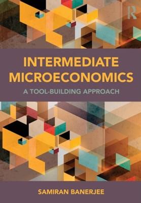 Intermediate Microeconomics Samiran (Emory University Banerjee 9780415870054