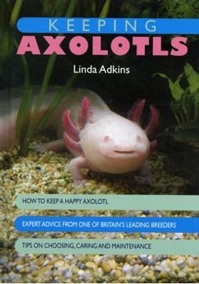 Keeping Axolotls Linda Adkins 9781842862155