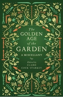 The Golden Age of the Garden  9781783963201