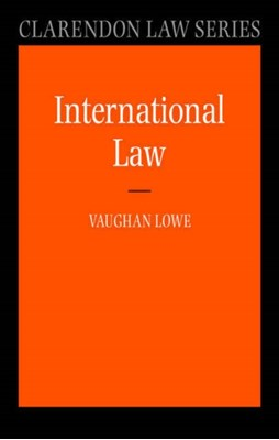 International Law Vaughan (QC Chichele Professor of Public International Law Lowe, Vaughan (QC  Chichele Professor of Public International Law Lowe 9780199268849