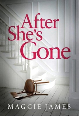 After She's Gone Maggie James 9781503942349