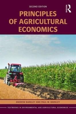 Principles of Agricultural Economics Andrew Barkley, Paul W. Barkley 9781138914100