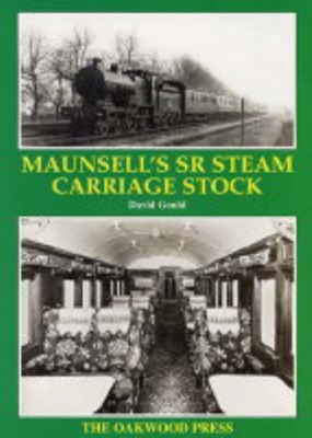 Maunsell's SR Steam Carriage Stock David Gould 9780853615552