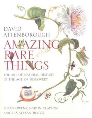 Amazing Rare Things Sir David Attenborough, Susan Owens, Martin Clayton, David Attenborough, Rea Alexandratos 9781902163468