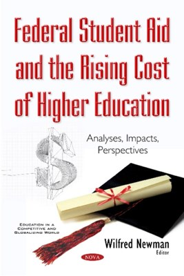 Federal Student Aid & the Rising Cost of Higher Education  9781634856812
