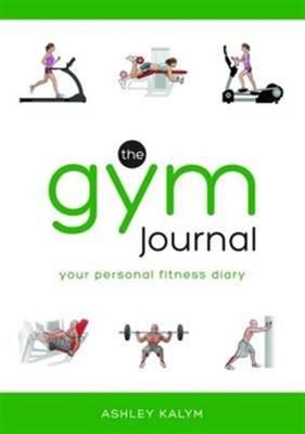 The Gym Journal Ashley Kalym 9781905367733