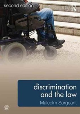 Discrimination and the Law 2e Malcolm (Middlesex University Sargeant 9781138745070