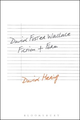 David Foster Wallace: Fiction and Form David (University of Liverpool Hering 9781501330568