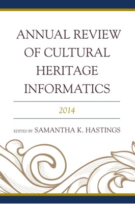 Annual Review of Cultural Heritage Informatics  9781442250116