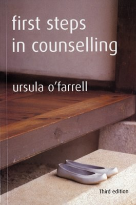 First Steps in Counselling Ursula O'Farrell 9781853909191