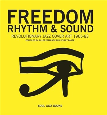 Freedom, Rhythm and Sound Stuart Baker, Giles Peterson 9780957260061