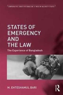 States of Emergency and the Law M. Ehteshamul Bari 9781138051119