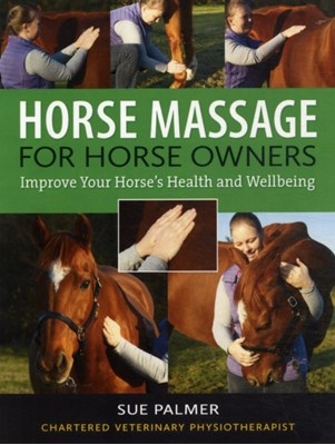 Horse Massage for Horse Owners Sue Palmer 9780851319995