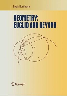 Geometry: Euclid and Beyond Robin Hartshorne 9781441931450