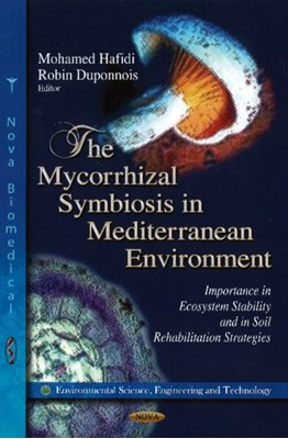 Mycorrhizal Symbiosis in Mediterranean Environment Mohamed Hafidi, Robin Duponnois 9781620812785