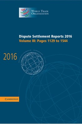 Dispute Settlement Reports 2016: Volume 3, Pages 1129 to 1544 World Trade Organization 9781108428019