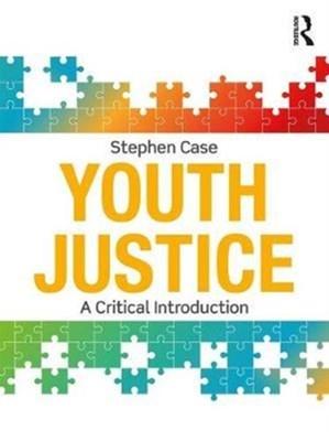 Youth Justice Stephen (Loughborough University Case 9781138233256