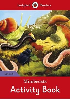 Minibeasts Activity Book - Ladybird Readers Level 3  9780241284261
