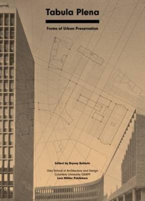 Tabula Plena: Forms of Urban Preservation  9783037784914