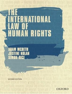 The International Law of Human Rights Simon (Professor of Law Rice, Justine (Associate Professor Nolan, Adam (Associate Professor McBeth 9780190304249